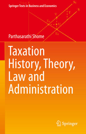 Shome | Taxation History, Theory, Law and Administration | Buch | sack.de