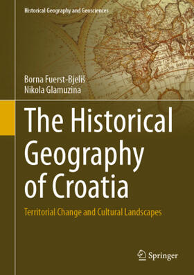 Glamuzina / Fuerst-Bjeliš | The Historical Geography of Croatia | Buch | sack.de