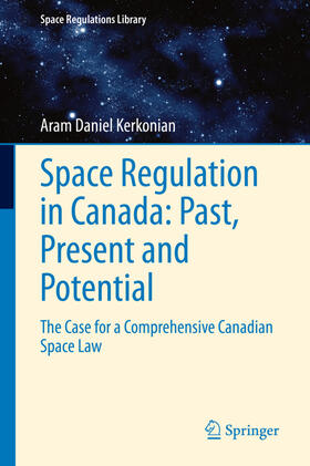 Kerkonian | Space Regulation in Canada: Past, Present and Potential | Buch | sack.de