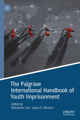 Cox / Abrams | The Palgrave International Handbook of Youth Imprisonment | Buch | sack.de