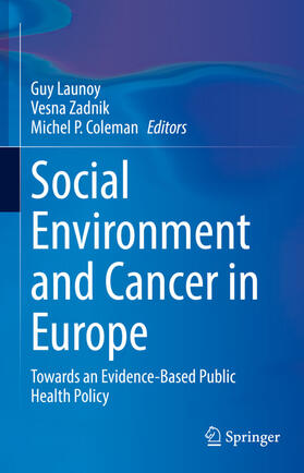 Launoy / Zadnik / Coleman | Social Environment and Cancer in Europe | Buch | sack.de