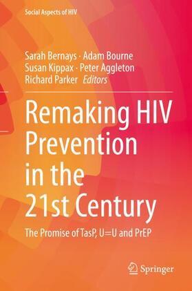 Bernays / Bourne / Kippax | Remaking HIV Prevention in the 21st Century | Buch | sack.de