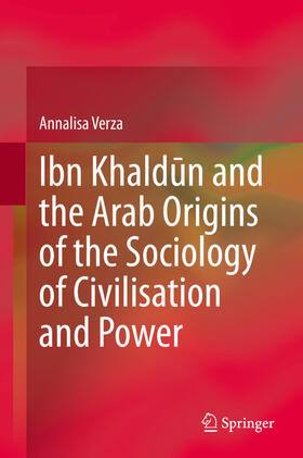 Verza   Ibn Khaldun and the Arab Origins of the Sociology of Civilisation and Power   Buch   sack.de