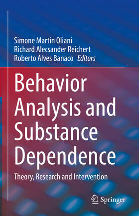 Oliani / Reichert / Banaco   Behavior Analysis and Substance Dependence   Buch   sack.de