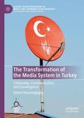 Yanardagoglu / Yanardagoglu |  The Transformation of the Media System in Turkey | Buch |  Sack Fachmedien