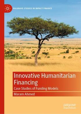 Ahmed | Innovative Humanitarian Financing | Buch | sack.de