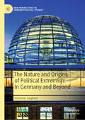 Jungkunz |  The Nature and Origins of Political Extremism In Germany and Beyond | Buch |  Sack Fachmedien