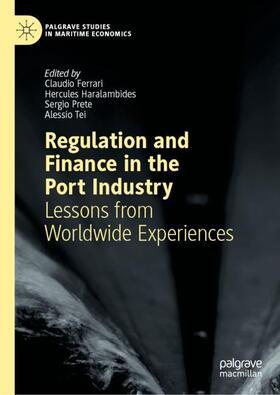 Ferrari / Haralambides / Prete | Regulation and Finance in the Port Industry | Buch | sack.de
