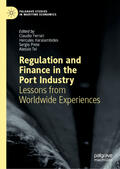 Ferrari / Haralambides / Prete |  Regulation and Finance in the Port Industry | Buch |  Sack Fachmedien