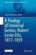 Verburgt |  A Prodigy of Universal Genius: Robert Leslie Ellis, 1817-1859 | Buch |  Sack Fachmedien
