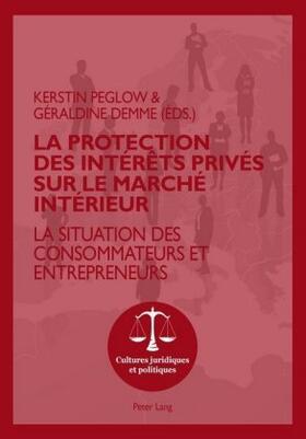 Demme / Peglow | La protection des intérêts privés sur le marché intérieur | Buch | sack.de