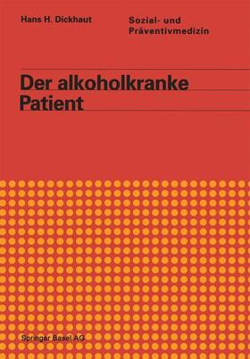 DICKHAUT / GRAF-BAUMANN   Der alkoholkranke Patient   Buch   sack.de