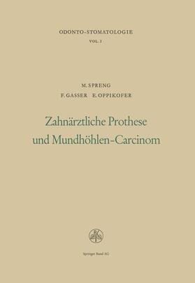 SPRENG / GASSER / OPPIKOFER   Zahnärztliche Prothese und Mundhöhlen-Carcinom   Buch   sack.de