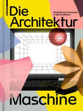 Fankhänel / Lepik | Die Architekturmaschine | Buch | sack.de