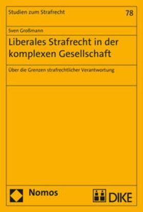 Großmann | Liberales Strafrecht in der komplexen Gesellschaft | Buch | Sack Fachmedien
