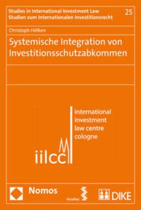 Hölken | Systemische Integration von Investitionsschutzabkommen | Buch | Sack Fachmedien