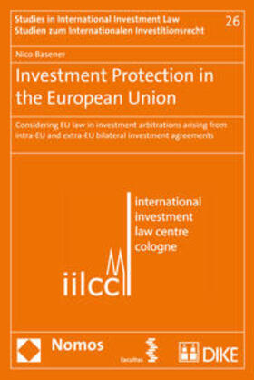Basener | Investment Protection in the European Union | Buch | sack.de