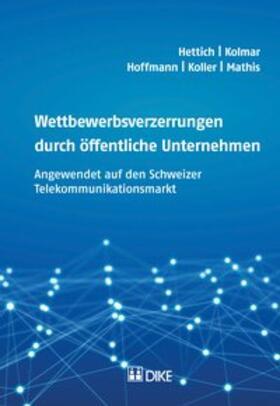Hettich / Kolmar / Hoffmann   Wettbewerbsverzerrungen durch öffentliche Unternehmen   Buch   sack.de