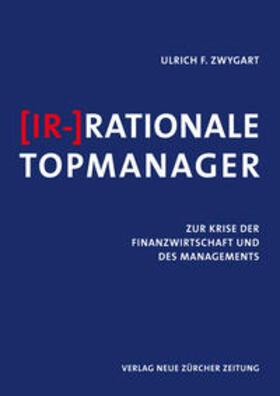 Zwygart | (Ir-)Rationale Topmanager | Buch | sack.de