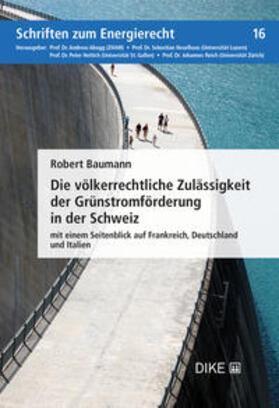 Baumann   Die völkerrechtliche Zulässigkeit der Grünstromförderung in der Schweiz   Buch   sack.de