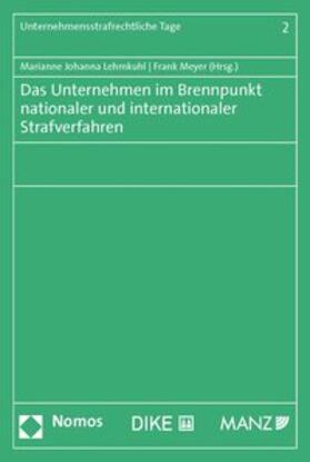 Lehmkuhl / Meyer   Das Unternehmen im Brennpunkt nationaler und internationaler Strafverfahren   Buch   sack.de