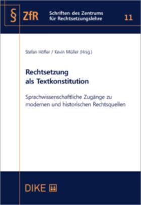Höfler / Müller | Rechtsetzung als Textkonstitution | Buch | sack.de