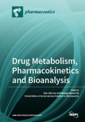 Lee / Liu | Drug Metabolism, Pharmacokinetics and Bioanalysis | Buch | sack.de