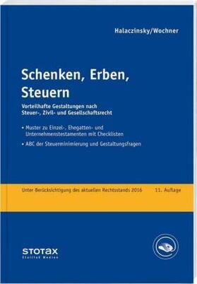Halaczinsky / Wochner | Schenken, Erben, Steuern | Buch | Sack Fachmedien