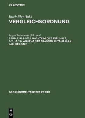 Bley / Mohrbutter | §§ 82–132. Nachtrag (mit RpflG §§ 3, 5–11, 18, 19). Anhang (mit BRAGebO §§ 79–82 u.a.). Sachregister | Buch | sack.de