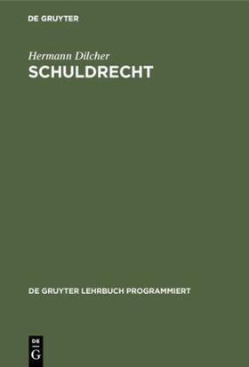 Dilcher | Schuldrecht | Buch | sack.de