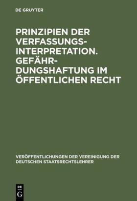 Prinzipien der Verfassungsinterpretation. Gefährdungshaftung im öffentlichen Recht | Buch | sack.de