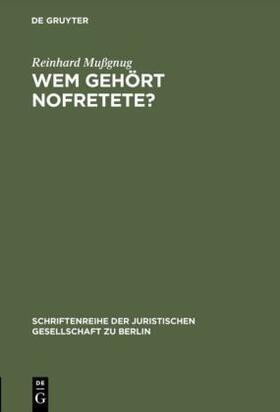 Mußgnug   Wem gehört Nofretete?   Buch   sack.de
