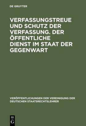 Verfassungstreue und Schutz der Verfassung. Der öffentliche Dienst im Staat der Gegenwart | Buch | sack.de