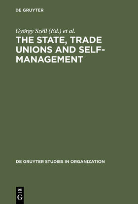 Széll / Blyton / Cornforth | The State, Trade Unions and Self-Management | Buch | sack.de