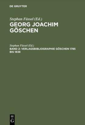 Füssel | Verlagsbibliographie Göschen 1785 bis 1838 | Buch | sack.de
