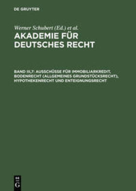 Schubert | Ausschüsse für Immobiliarkredit, Bodenrecht (allgemeines Grundstücksrecht), Hypothekenrecht und Enteignungsrecht | Buch | sack.de