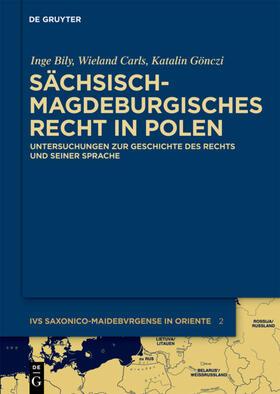 Bily / Carls / Gönczi | Sächsisch-magdeburgisches Recht in Polen | Buch | sack.de