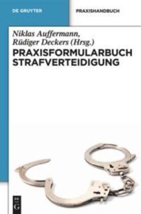 Auffermann / Deckers   Praxisformularbuch Strafverteidigung   Buch   Sack Fachmedien
