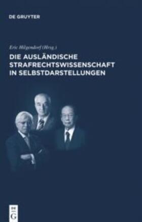 Hilgendorf   Die ausländische Strafrechtswissenschaft in Selbstdarstellungen   Buch   Sack Fachmedien