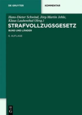 Schwind / Böhm / Jehle | Strafvollzugsgesetz (StVollzG) | Buch | sack.de