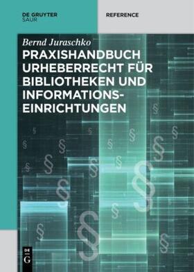 Juraschko | Praxishandbuch Urheberrecht für Bibliotheken und Informationseinrichtungen | Buch | sack.de