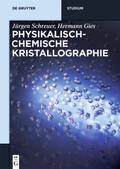 Schreuer / Gies    Physikalisch-chemische Kristallographie   Buch    Sack Fachmedien