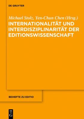 Stolz / Chen | Internationalität und Interdisziplinarität der Editionswissenschaft | Buch | sack.de