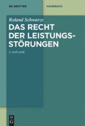 Schwarze | Das Recht der Leistungsstörungen | Buch | sack.de