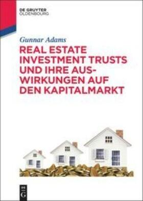 Adams | Real Estate Investment Trusts und ihre Auswirkungen auf den Kapitalmarkt | Buch | sack.de