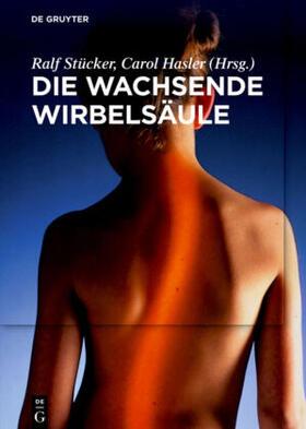 Stücker / Hasler | Die wachsende Wirbelsäule | Buch | sack.de