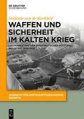 Kerkhof |  Waffen und Sicherheit im Kalten Krieg | Buch |  Sack Fachmedien