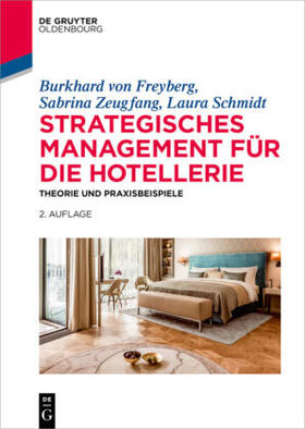 Zeugfang / Schmidt / von Freyberg | Strategisches Management für die Hotellerie | Buch | sack.de