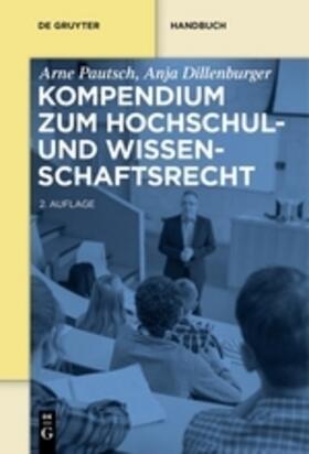 Pautsch / Dillenburger | Kompendium zum Hochschul- und Wissenschaftsrecht | Buch | sack.de