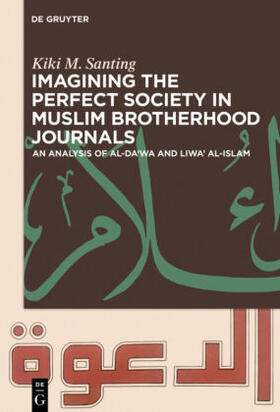 Santing | Imagining the Perfect Society in Muslim Brotherhood Journals | Buch | sack.de